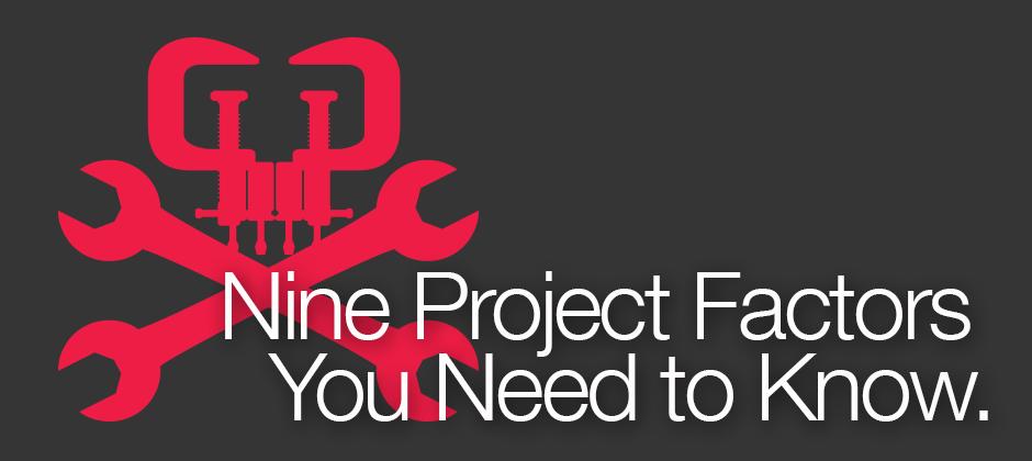 Nine Project Factors Designers Should Consider
