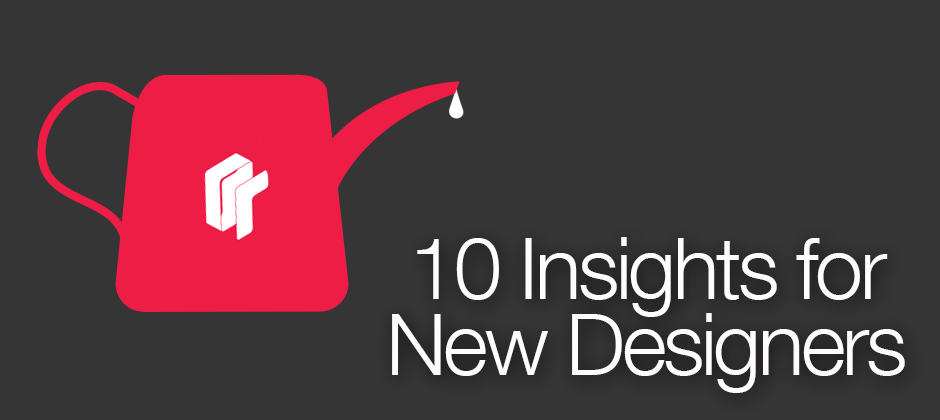 10 Insights for New Designers