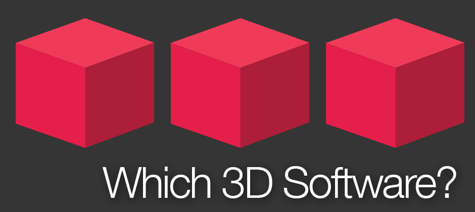 Which 3D Software is Best for Me?